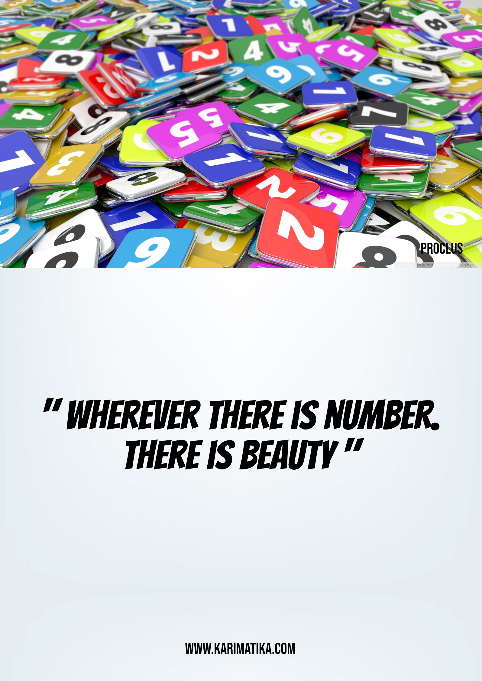 """Wherever there is number. There is beauty"""
